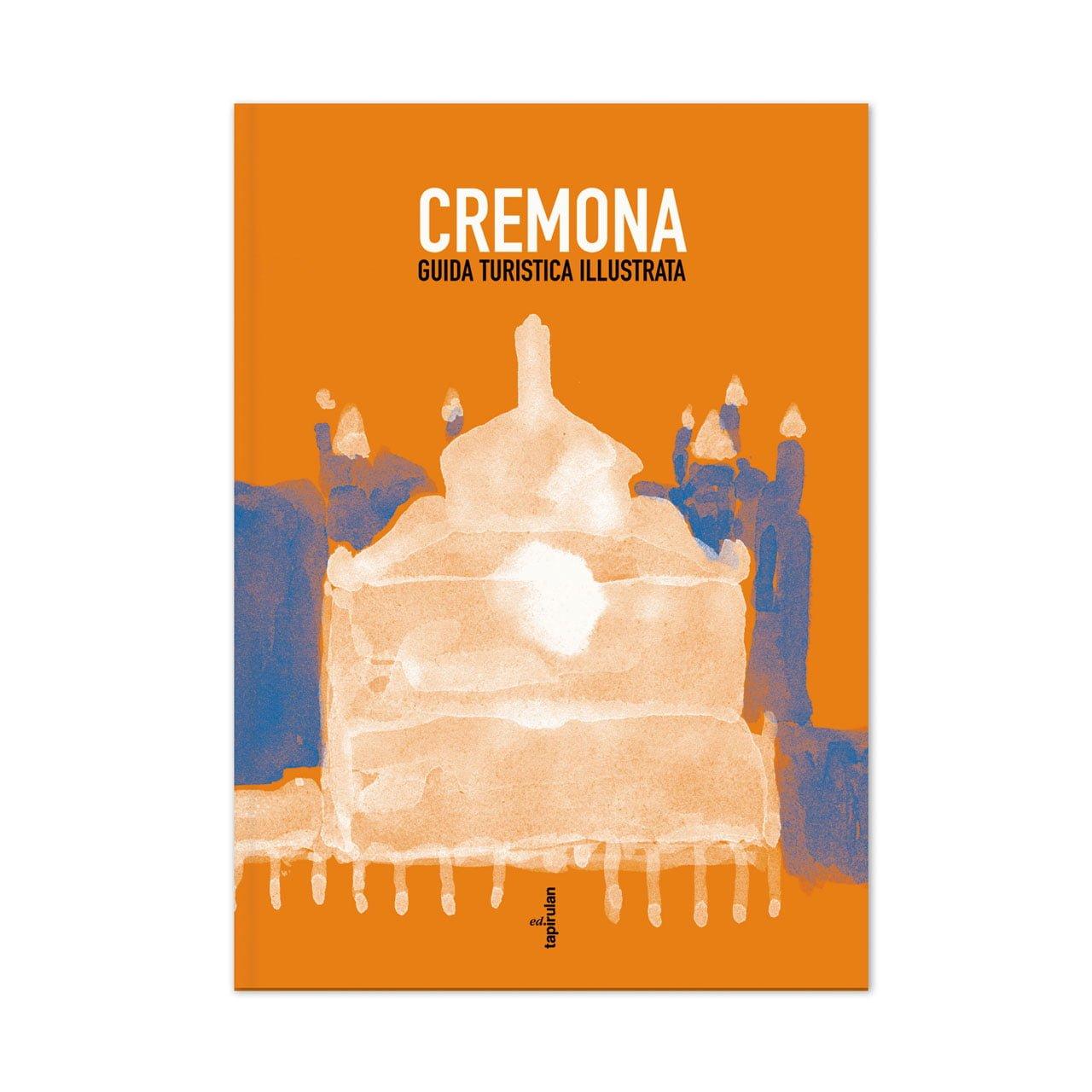 Cremona - Guida turistica illustrata