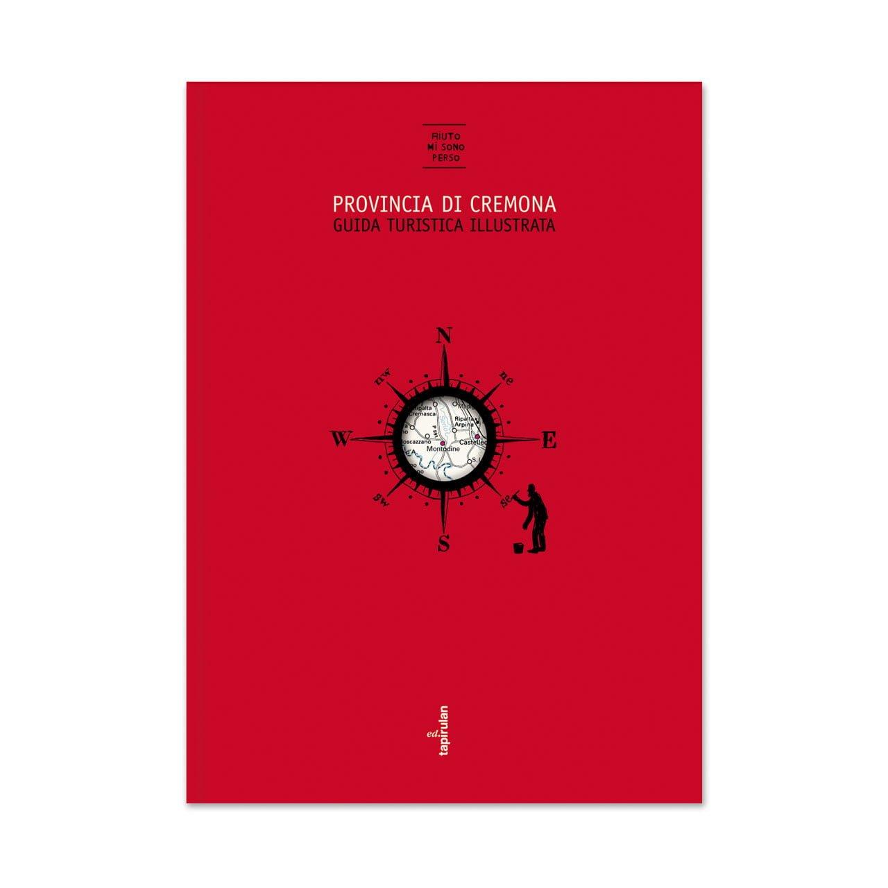Guida illustrata della provincia di Cremona