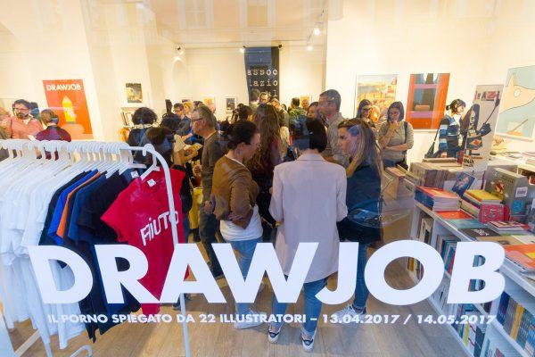 Drawjob - Inaugurazione della mostra